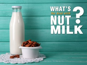 What's the deal with nut milk?