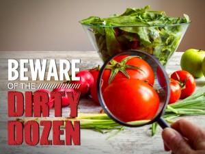 Beware of the Dirty Dozen