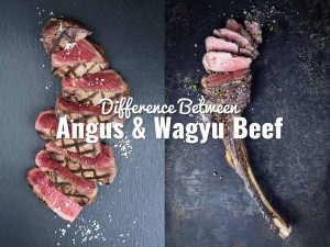 The Difference Between Angus and Wagyu Beef
